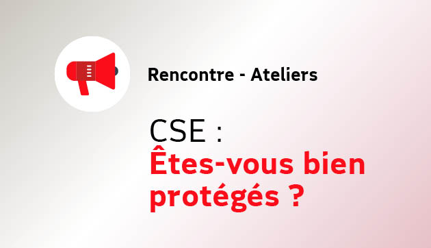 Atelier : CSE, êtes-vous bien protégé ?