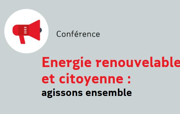 Evénement annulé – Energie renouvelable et citoyenne : Agissons ensemble !