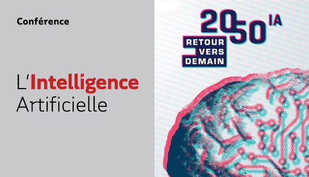 L'Intelligence Artificielle : 2050 IA retour vers demain