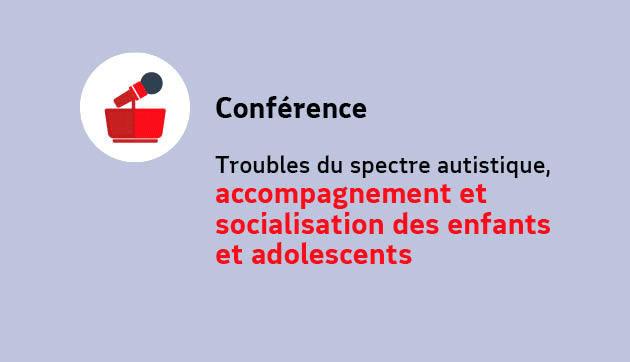 Troubles du spectre autistique, accompagnement et socialisation des enfants et adolescents
