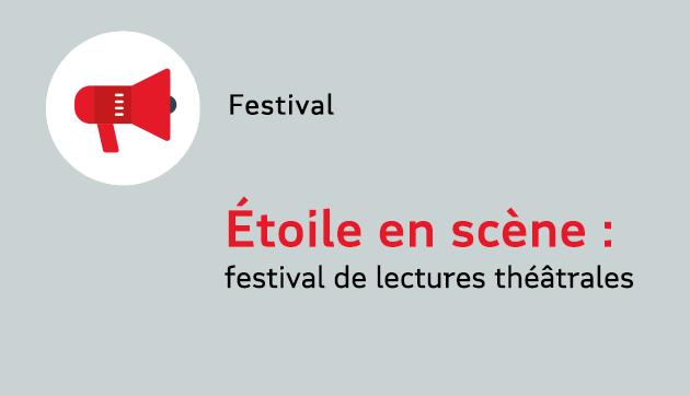 Etoile en scène : festival de lectures théatrales