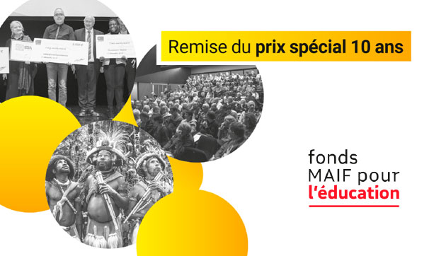 Fonds MAIF pour l'Education – Remise du prix spécial 10 ans