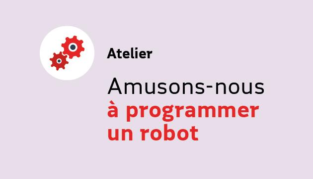 Amusons-nous à programmer un robot