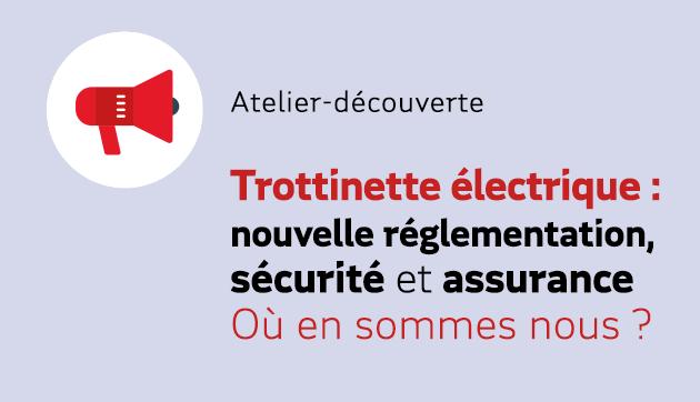 Trottinette électrique : sécurité et réglementation, où en sommes nous ? – Evénement à distance.
