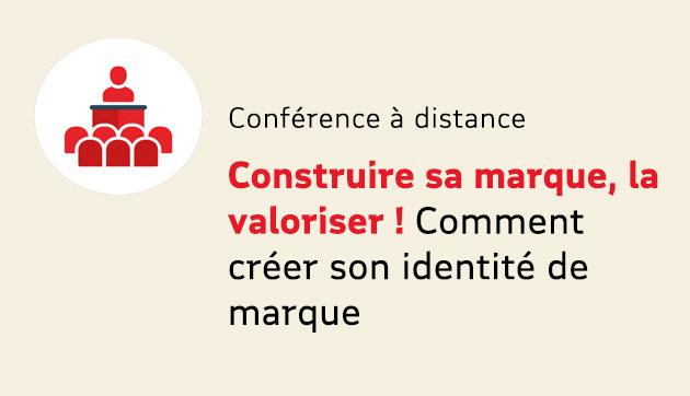 Construire sa marque, la valoriser ! – Conférence à distance